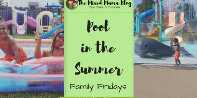 Pool in the Summer _ Family Fridays _by The Mixed Mama Blog