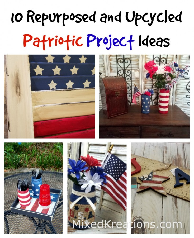 10 Repurposed and Upcycled Patriotic Project Ideas #PatrioticDecor #Repurposed #Upcycled MixedKreations.com