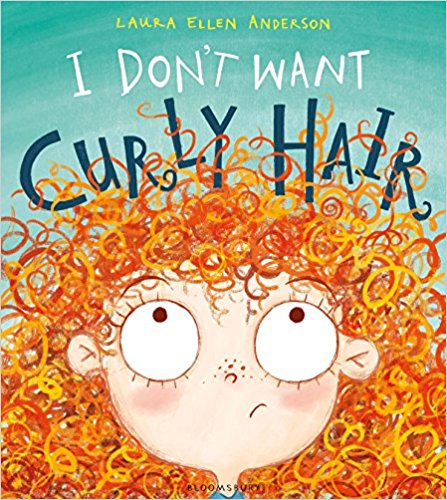 I don't want Curly Hair by Laura Ellen Anderson