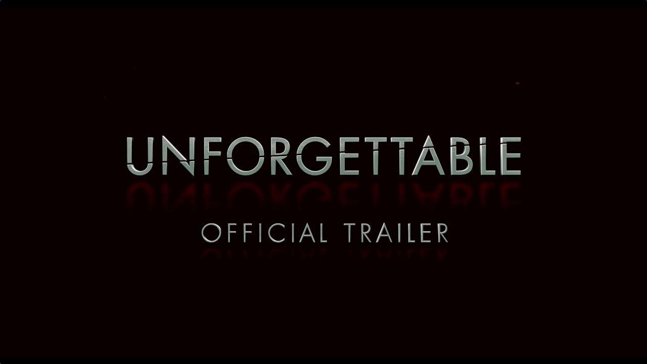 Unforgettable – Final Trailer [HD]