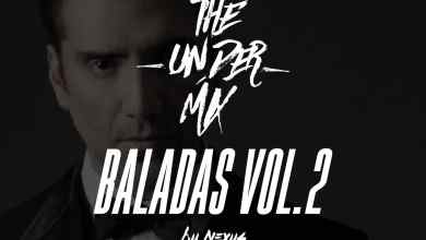 Photo of Baladas Vol.2 The Under Mix – Dj Nexsus