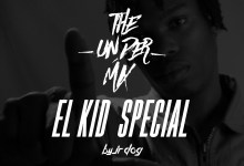 Photo of El Kid Special The Under Mix – @JrDog507