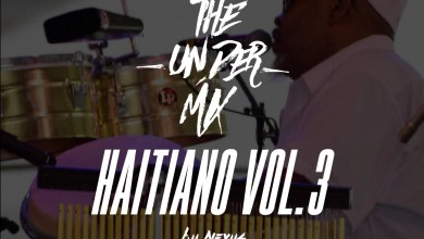 Photo of Haitiano Vol.3 The Under Mix – @DjNexsusPanama