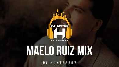 Photo of Maelo Ruiz Mix – @DjHunter507