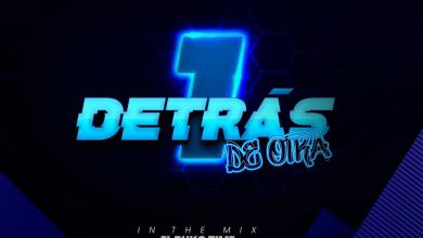 Photo of 1 Detras De Otra The Under Mix – @LaTanquetaMovil