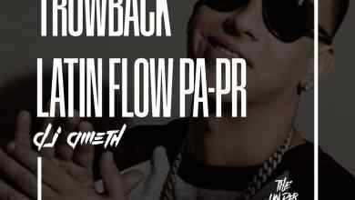 Photo of Throwback Latin Flow Pa-Pr – Dj Ameth