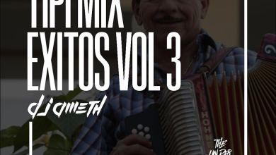 Photo of Tipi Mix Exitos Vol.3 The Under Mix – Dj Ameth
