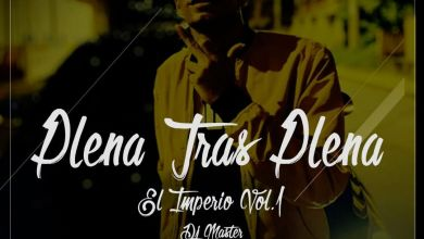 Photo of Plena Tras Plena El Imperio Vol.1 The Under MIx – Dj Master