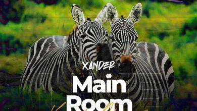 Main Room Live King of Africa 2 - Xander