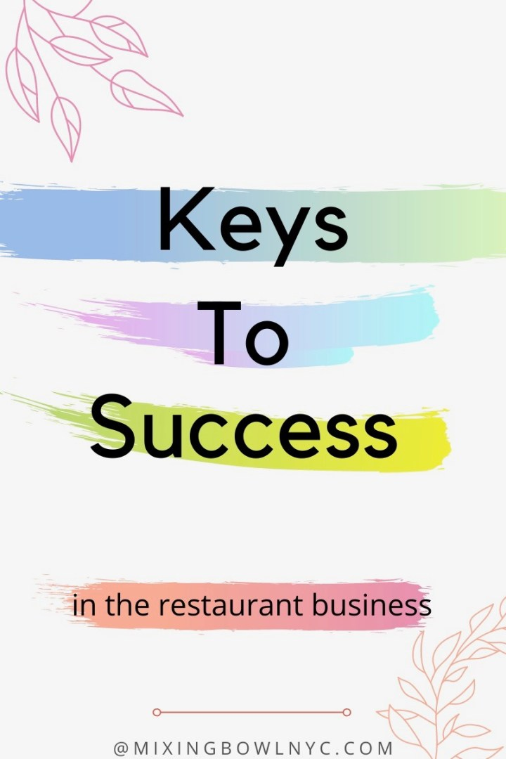 Keys to success | in the restaurant business.