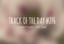Track of the day #276: Violet Youth – She Said