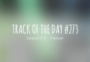 Track of the day #273: School of X – Forever
