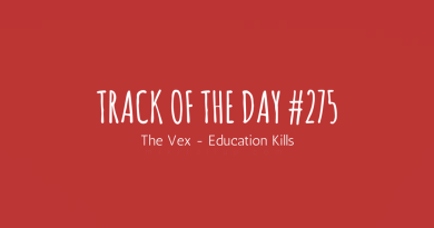 Track of the day #275: The Vex – Education Kills