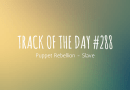Track of the day #288: Puppet Rebellion – Slave
