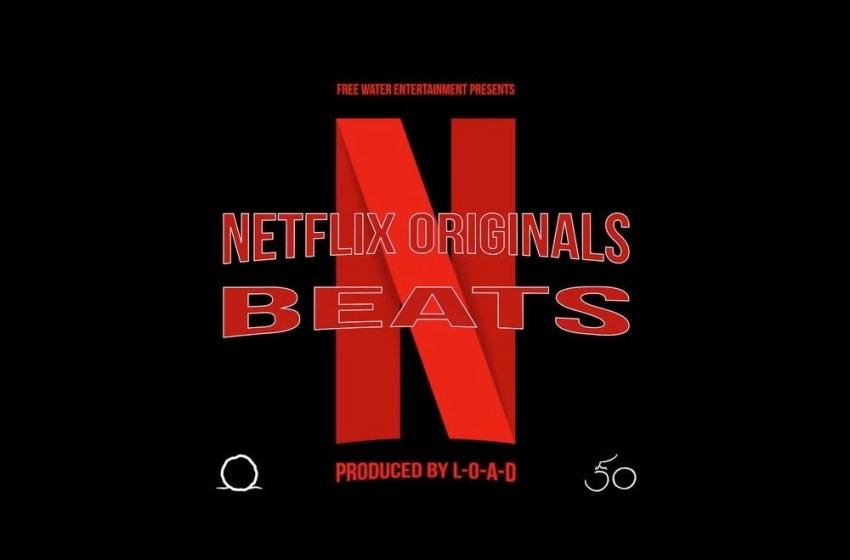 L-O-A-D – Netflix Originals Beats (Instrumental Mixtape)