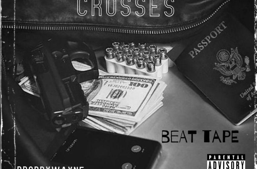 Prod by Wayne – Crosses: Beat Tape (Instrumental Mixtape)