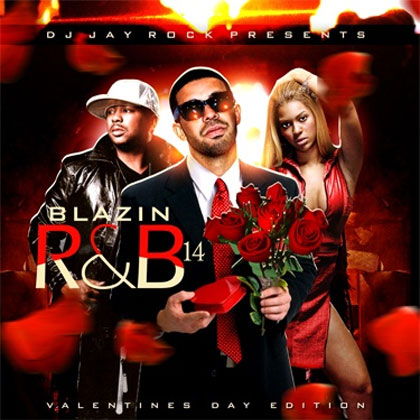DJ Jay Rock - Blazin R&B 14 Mixtape Mixtape Download