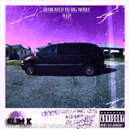Kendrick Lamar Good Kid M A A D City Chopped Screwed Mixtape By Slim K Mixtape Download