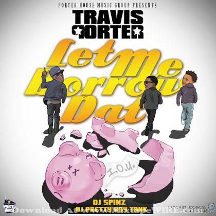 travis-porter-let-me-borrow-dat