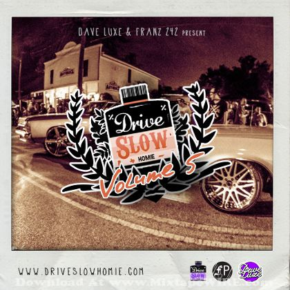 dave-luxe-drive-slow-homie-5