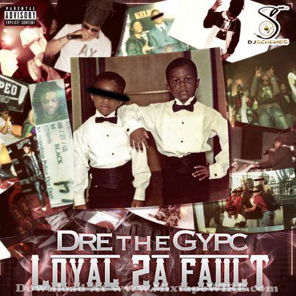 dre-the-gypc-loyal-2-a-fault