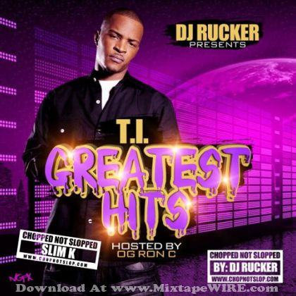 ti-greatest-hits-chopped-not-slopped