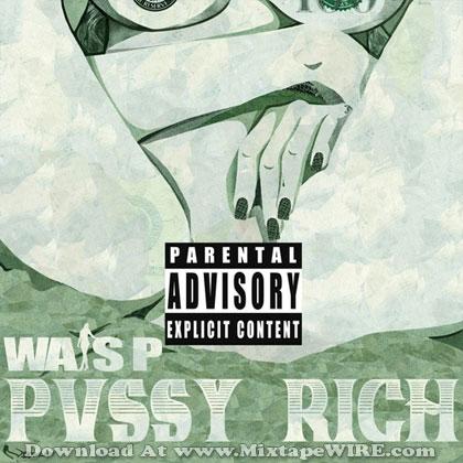 wais-p-pussy-rich-mixtape