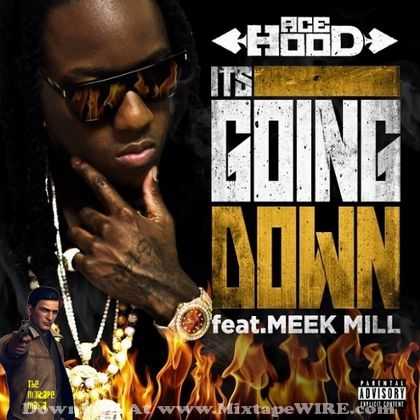 ace-hood-meek-mill-its-going-down