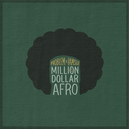 problem-iamsu-million-dollar-afro