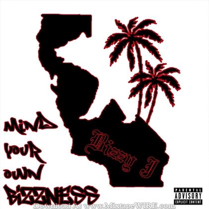 Bizzy_J_Mind Your Own Bizzness_Mixtape