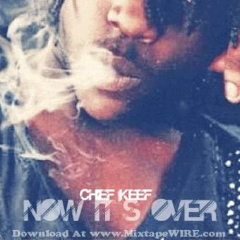 Chief_Keef_Now_It's_Over_Mixtape