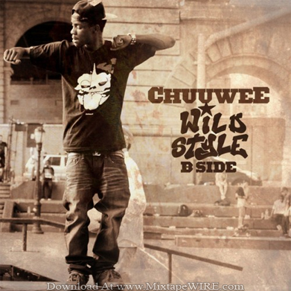 Chuuwee_Wild_Style_B_Side_Official_Mixtape