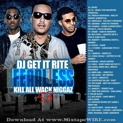 DJ_Get_It_Rite_Fearless_53_Kill_All_Wack_Niggaz_Mixtape