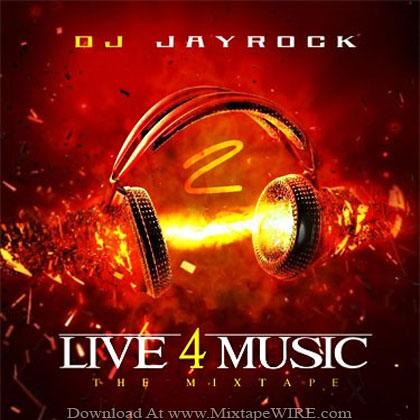 Dj_Jay_Rock_Live_4_Music_2_Mixtape