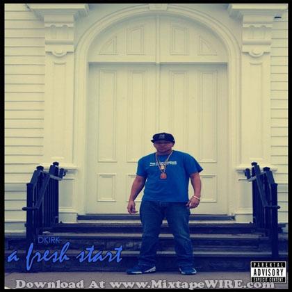 Dkirk_A_Fresh_Start_Mixtape