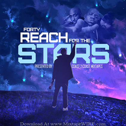 Forty_Reach_For_The_Stars_Mixtape
