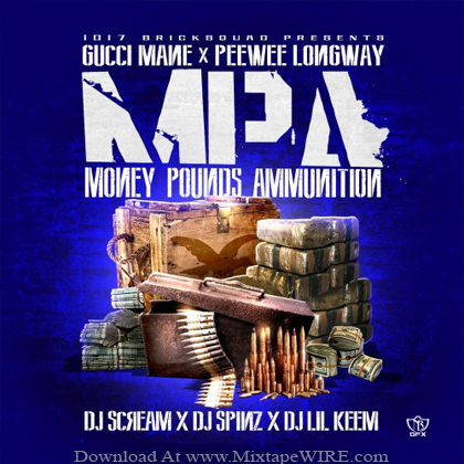 Gucci_Mane_PeeWee_Longway_Money_Pounds_Ammunition_Official_Mixtape