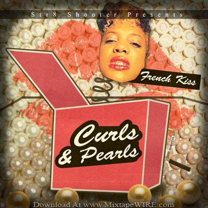 French-Kiss-Curls-Pearls-Mixtape-By-DJ-Str8-Shooter