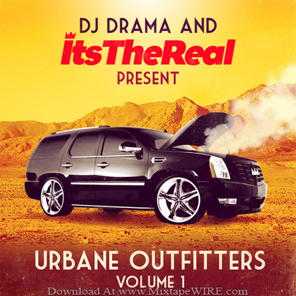 ItsTheReal _Urbane_Outfitters_Vol_1_Mixtape_DJ_Drama