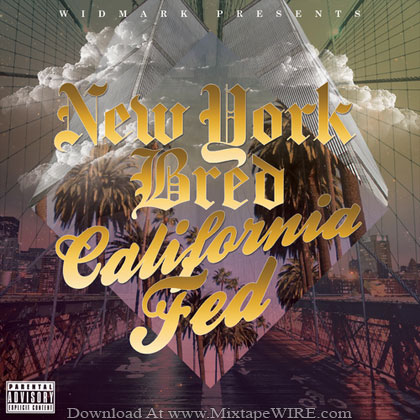 Widmark-New-York-Bred-California-Fed-Mixtape