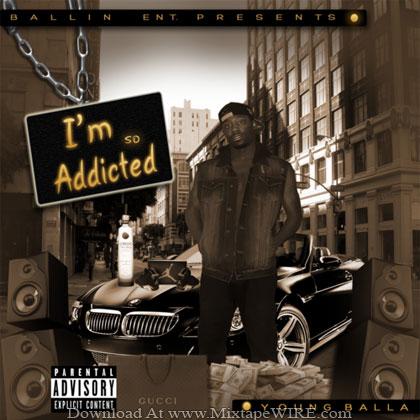 Young_Balla_Im_So_Addicted_Mixtape