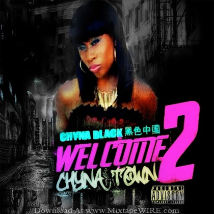 CHYNA-BLACK-Welcome-2-Chyna-Town-Mixtape
