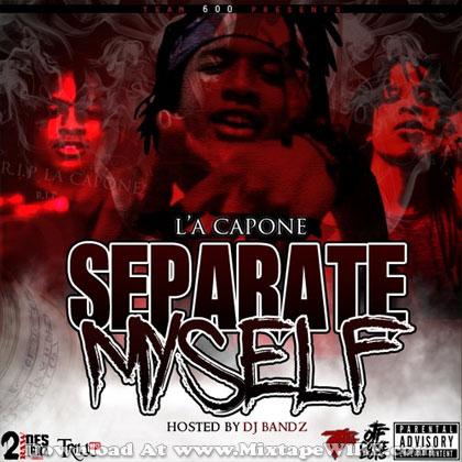 la-capone-separate-myself