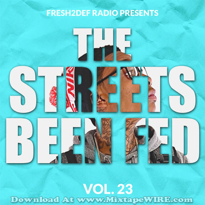 The-Streets-Been-Fed-23