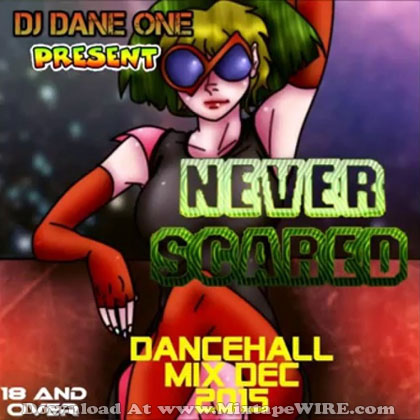 DANE-ONE-NEVER-SCARED-DANCEHALL-MIX-VOL-3