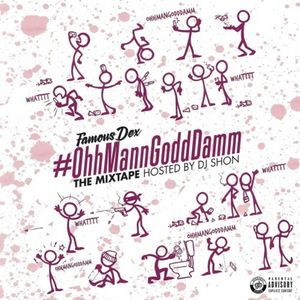 Famous_Dex_ohhmanngodddamm