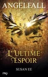 Angelfall, tome 3 : l'ultime espoir / Susan Ee. - Pkj, 2016