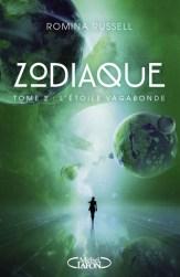 Zodiaque, tome 2 : L'étoile vagabonde / Romina Russell. - Michel Lafon, 2015