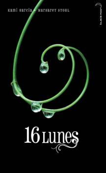 16 Lunes / Kami Garcia et Margaret Stohl. - Hachette (Black Moon), 2010