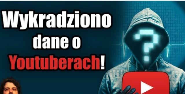 Wykradziono Dane o Youtuberach – Hacker Chce Okupu – Analiza Komentator Pieniądze z YouTube Praca PL